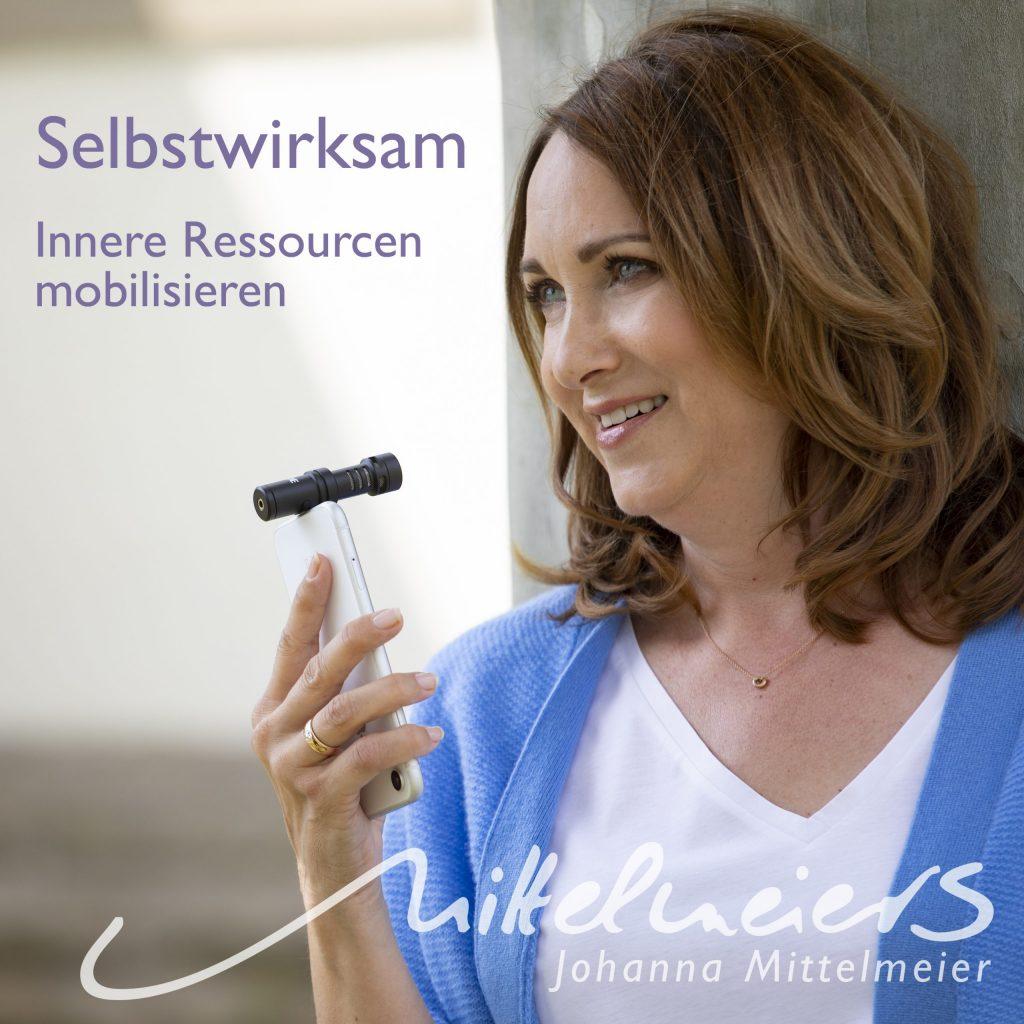 Podcast, Johanna, Mittelmeier, Selbstwirksam, Ressourcen,
